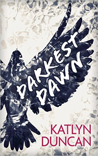 Darkest Dawn by Katlyn Duncan