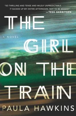 The Girl on the Train: A Novel by Paula Hawkins - Book Review